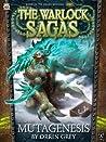 Mutagenesis (The Warlock Sagas #2)