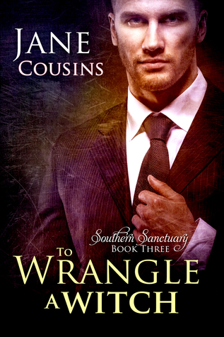 Jane Cousins - Southern Sanctuary 3 - To Wrangle a Witch
