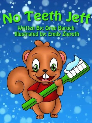 No Teeth Jeff (Children's Picture Book) (No Jeff Children's Books)