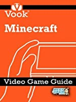 Minecraft: Video Game Guide (Enhanced Edition)