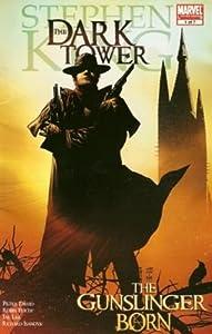 The Dark Tower: The Gunslinger Born #1