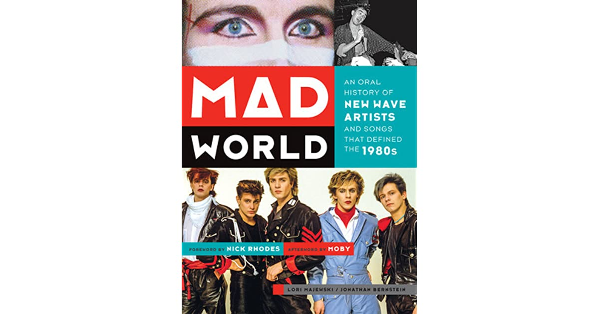 Mad World: An Oral History of New Wave Artists and Songs That ...