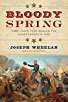 Bloody Spring: Forty Days that Sealed the Confederacy's Fate