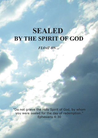 Sealed by the Spirit of God: Float On