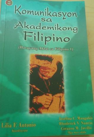 Komunikasyon sa Akademikong Filipino by Lilia F  Antonio
