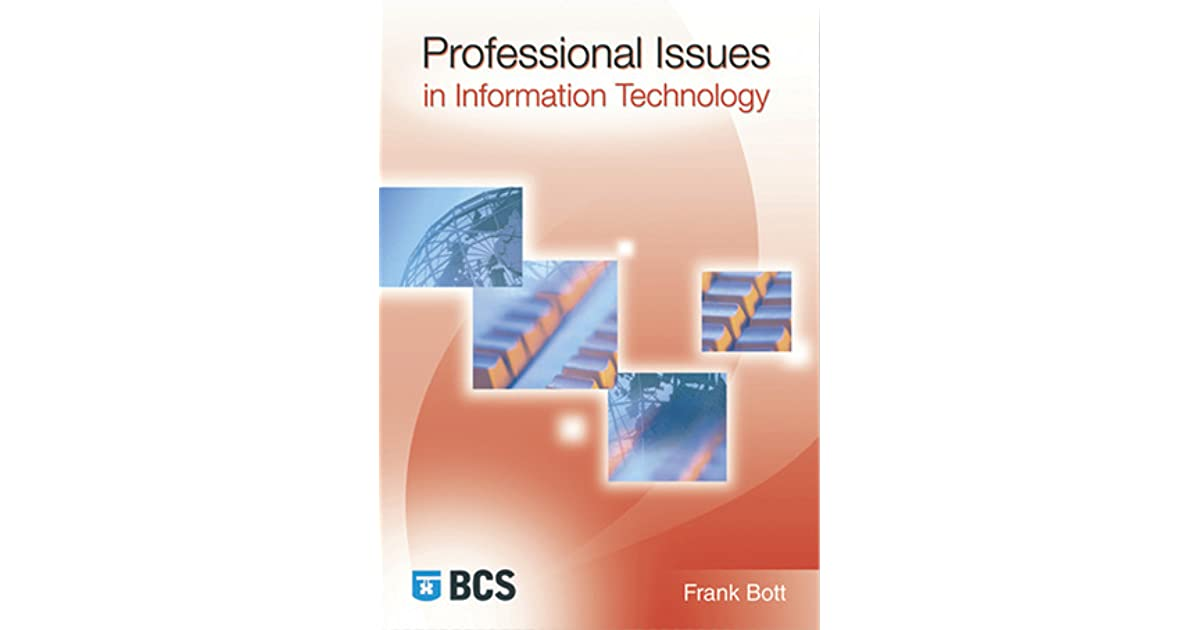 professional issues in it Past papers and examiners' reports for the professional issues in information systems practice diploma of the bcs professional examinations.