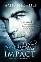 Deep Blue Impact (Deep Blue, #1)