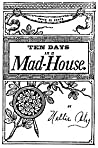Ten Days in a Mad-House by Nellie Bly