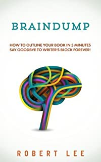 Braindump : Write a book fast and overcome writers block using free mind mapping tools.