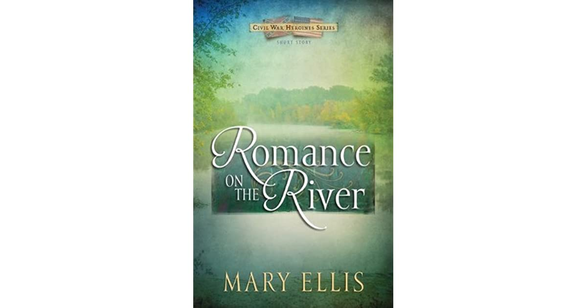 Romance On The River Civil War Heroines 5 By Mary Ellis