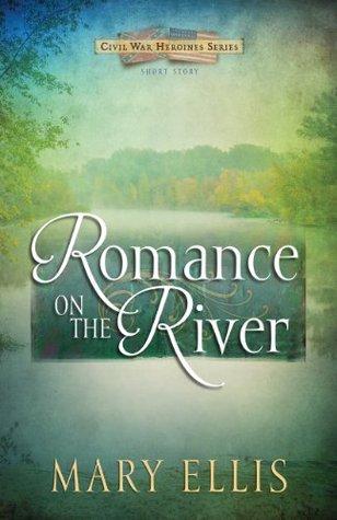 Romance on the River (Civil War Heroines, #.5)