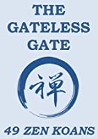 The Gateless Gate: 49 Zen Koans