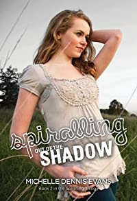Spiralling Out of the Shadow (The Spiralling Trilogy #2)