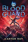 The Blood Guard (The Blood Guard, #1)