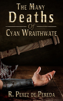 The Many Deaths Of Cyan Wraithwate