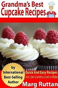 Grandma's Best Cupcake Recipes (Grandma's Best Recipes)