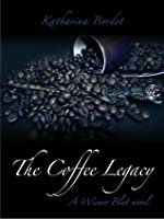 The Coffee Legacy: Wiener Blut Book 1