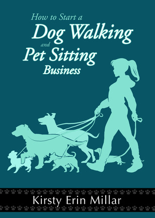 How To Start a Dog Walking and Pet Sitting Business by