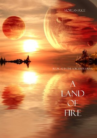 A Land of Fire (The Sorcerer's Ring, #12)