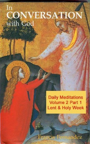 In Conversation with God - Volume 2 Part 1: Lent & Holy Week
