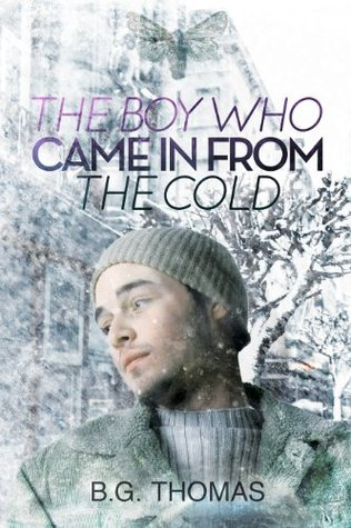 The Boy Who Came In From the Cold by B.G. Thomas