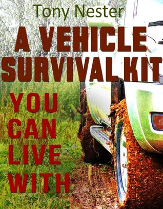 A Vehicle Survival Kit You Can Live With