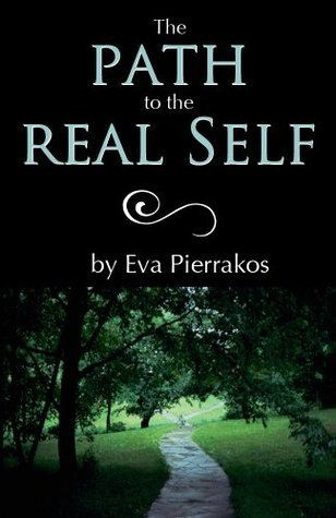 The Path to the Real Self - Eva Pierrakos
