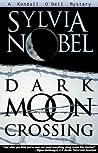 Dark Moon Crossing (Kendall O'Dell #3)