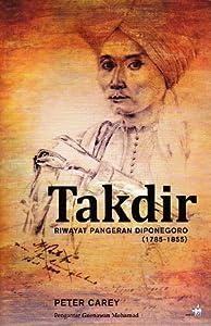 Takdir: Riwayat Pangeran Diponegoro 1785 - 1855