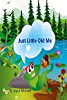 Just Little Old Me by Joyce  Mitchell