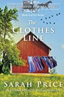 The Clothes Line: The Amish of Ephrata: An Amish Novella on Morality