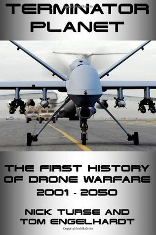 Terminator Planet: The First History of Drone Warfare