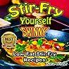 Stir-Fry Yourself Skinny