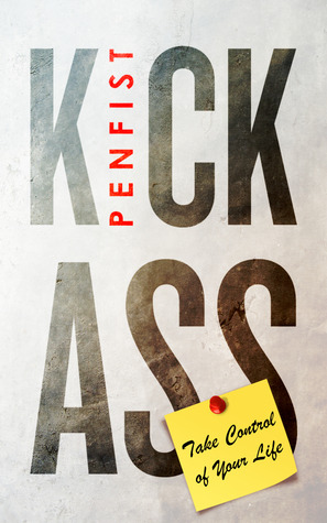 Kick Ass: Take Control of Your Life