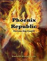 Phoenix Republic: The Lone Star Gambit