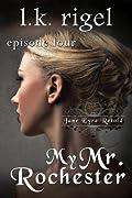 My Mr. Rochester 4 (Jane Eyre Retold, #4)