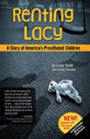 Renting Lacy: A Story of America's Prostituted Children