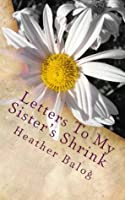 Letters to My Sister's Shrink
