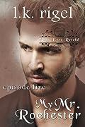 My Mr. Rochester 5 (Jane Eyre Retold, #5)