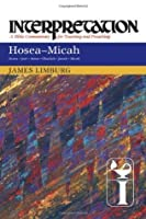 Hosea-Micah: Interpretation (Interpretation: A Bible Commentary for Teaching & Preaching)