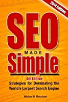 SEO Made Simple: Search Engine Optimization Strategies: How to Dominate Google, the World's Largest Search Engine