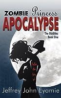 Zombie Princess Apocalypse (The Oddities #1)