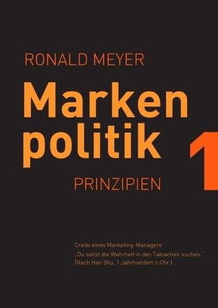 Markenpolitik 1: Prinzipien  by  Ronald Meyer