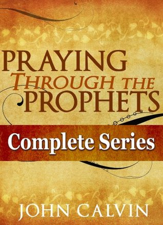 Praying Through the Prophets: The Complete Series