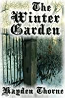The Winter Garden And Other Stories By Hayden Thorne
