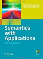 Semantics with Applications: An Appetizer (Undergraduate Topics in Computer Science)