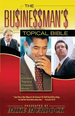 The Businessman's Topical Bible - Mike Murdock