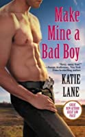 Make Mine a Bad Boy (Deep in the Heart of Texas)