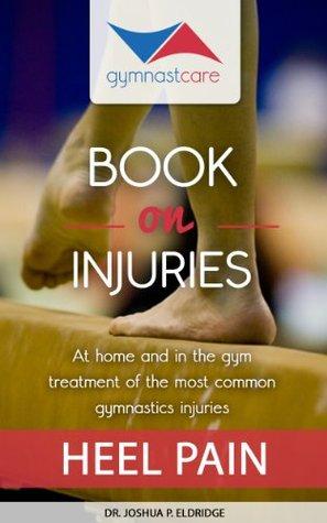 Gymnast Care Book on Injuries, Heel Pain