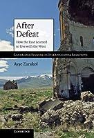 After Defeat (Cambridge Studies in International Relations, 118)